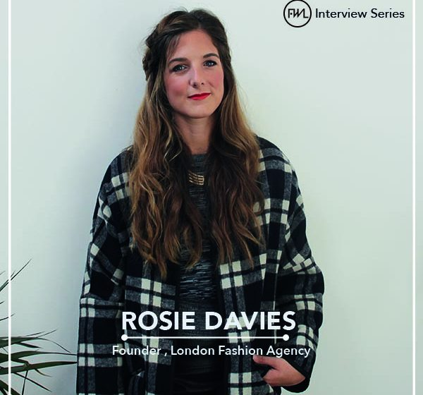 Rosie Davies , Founder , London Fashion Agency